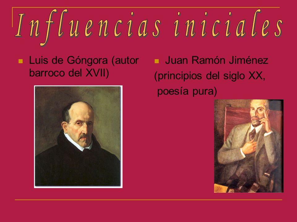 Luis de Góngora (autor barroco del XVII) Juan Ramón Jiménez (principios del siglo XX, poesía pura)