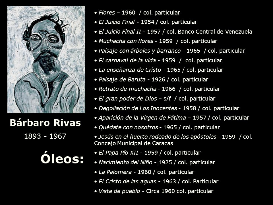 Bárbaro Rivas 1893 - 1967 Óleos: La Anunciación - Circa 1952 / col. Banco Central de Venezuela El que va a la Iglesia - 1950 / col. particular San Jua