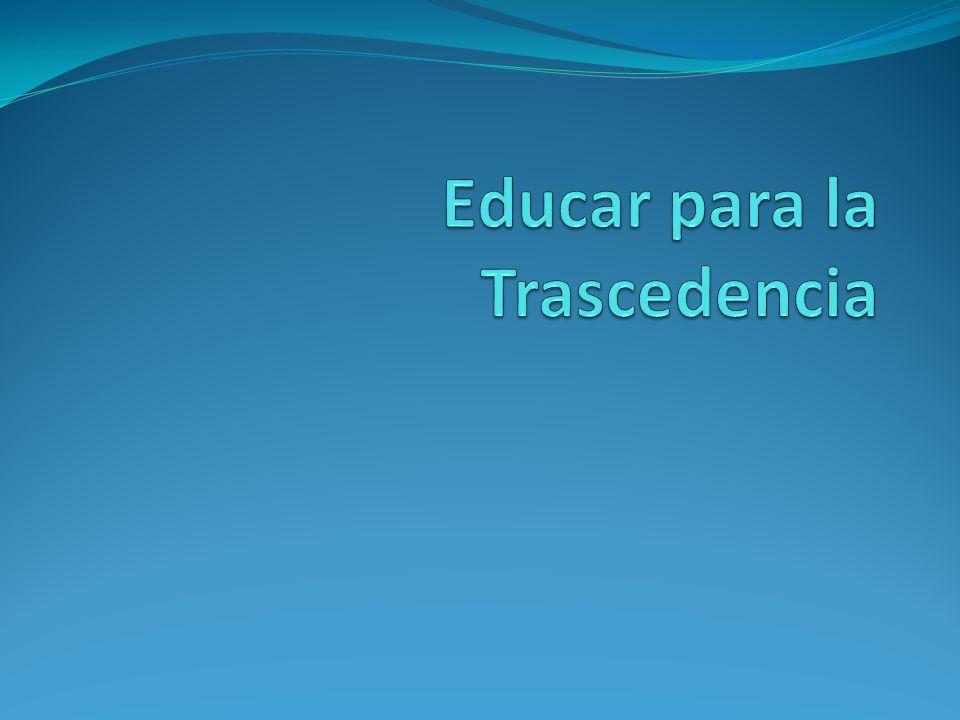 Educar para la felicidad aquí y ahora y para la felicidad eterna e infinita