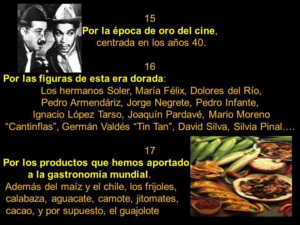 13 Por la variedad de nuestros escritores. Desde Octavio Paz (premio Nobel de Literatura en 1990), pasando por Juan Rulfo, Amado Nervo, Carlos Fuentes