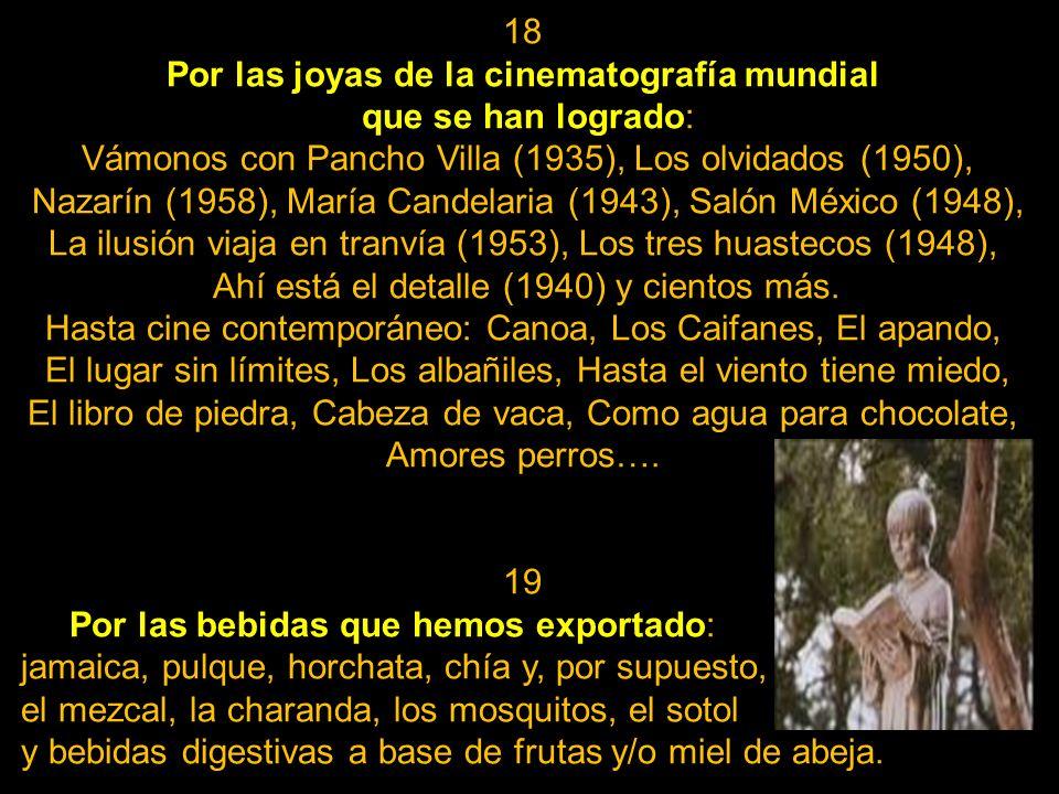15 Por la época de oro del cine, centrada en los años 40. 16 Por las figuras de esta era dorada: Los hermanos Soler, María Félix, Dolores del Río, Ped