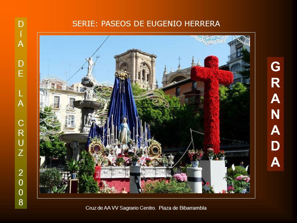 DíADELACRUZ2008DíADELACRUZ2008 SERIE: PASEOS DE EUGENIO HERRERA GRANADAGRANADA Cruz de la Hermandad Paciencia y Penas. Plaza de Carlos Cano
