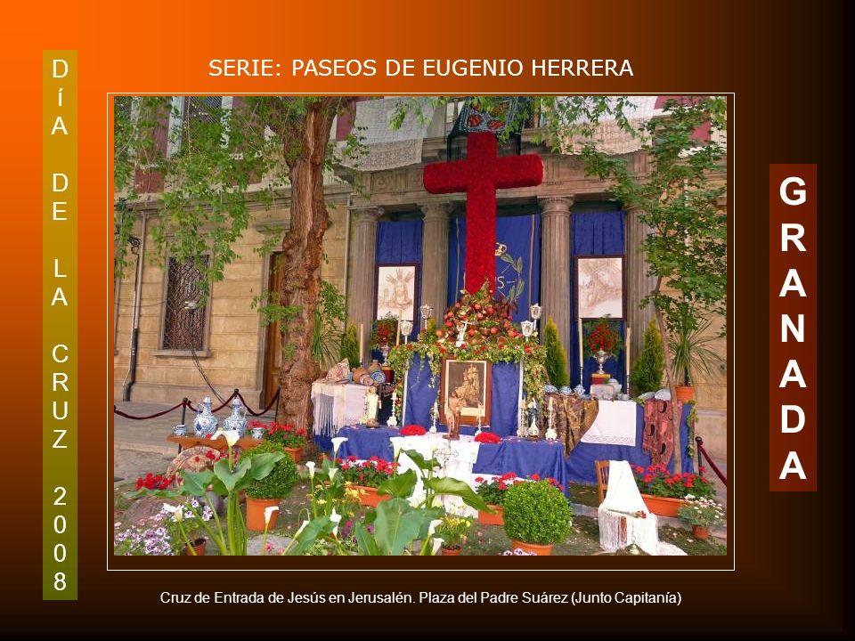 DíADELACRUZ2008DíADELACRUZ2008 SERIE: PASEOS DE EUGENIO HERRERA GRANADAGRANADA Detalle de la Cruz del Humilladero