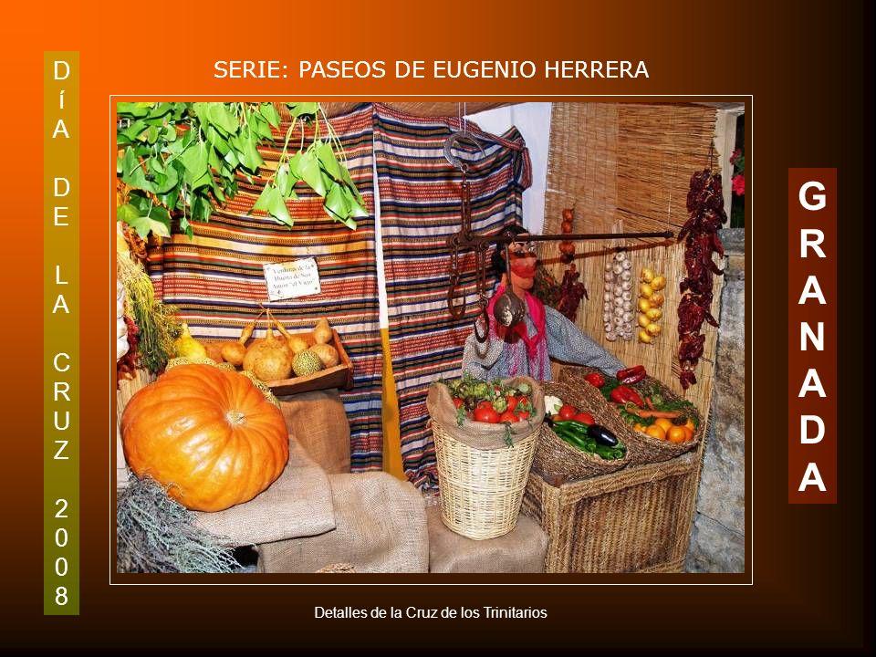 DíADELACRUZ2008DíADELACRUZ2008 SERIE: PASEOS DE EUGENIO HERRERA GRANADAGRANADA Cruz de Oración en el Huerto ( Trinitarios) y Detalles