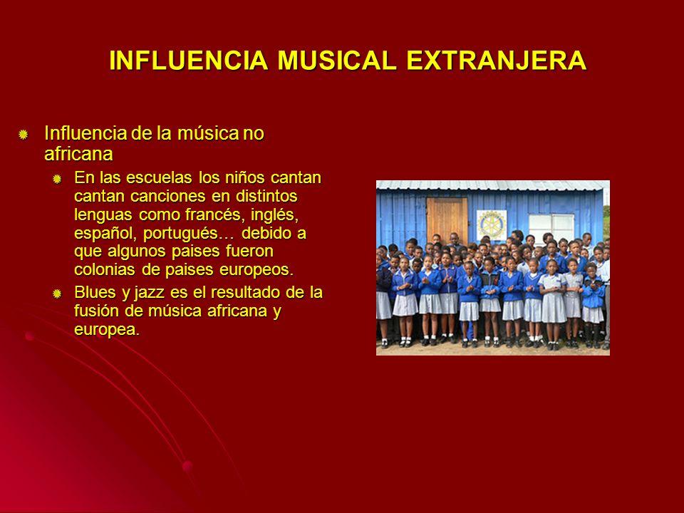 Influencia de la música no africana En las escuelas los niños cantan cantan canciones en distintos lenguas como francés, inglés, español, portugués… d
