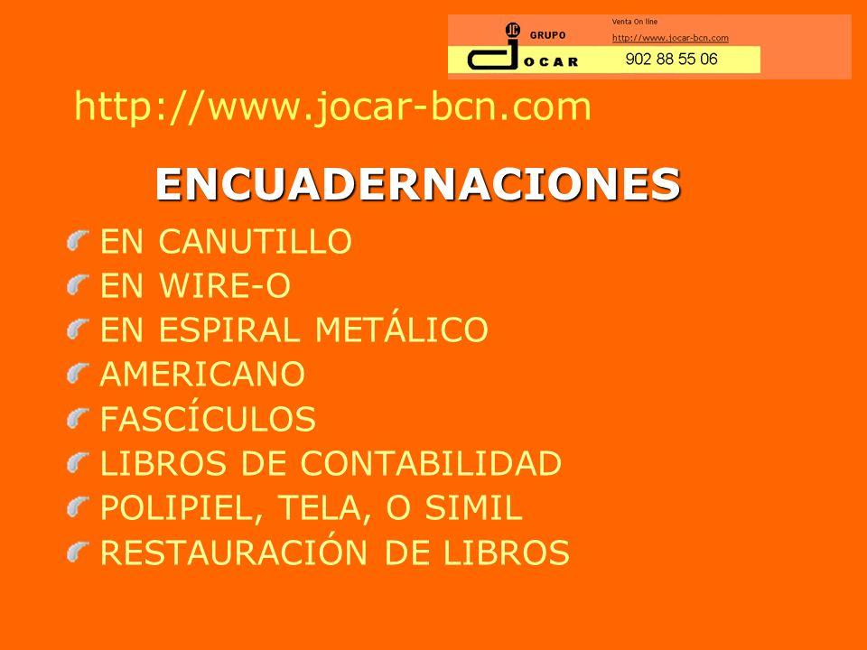 http://www.jocar-bcn.com TRANSPARENCIAS B/N Y COLOR FOTOCOPIAS EN AUTOMÁTICO FOTOCOPIAS DIGITAL FOTOCOPIAS LÁSER COLOR FOTOCOPIAS DE PLANOS MULTICOPIA