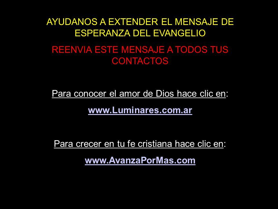 Dios Para conocer el amor de Dios hace clic en: www.Luminares.com.ar Para crecer en tu fe cristiana hace clic en: www.AvanzaPorMas.com