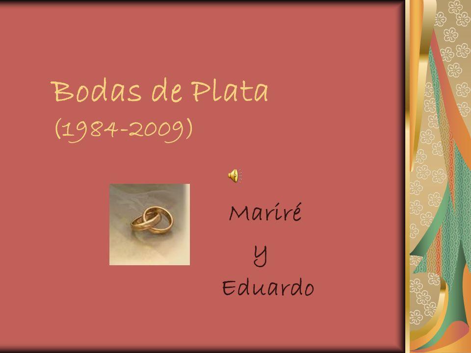 Bodas de Plata (1984-2009) Mariré y Eduardo