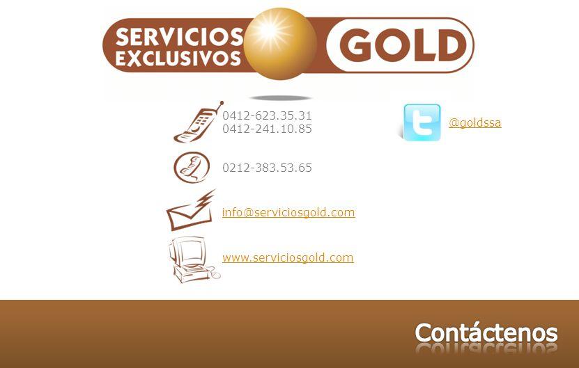 0212-383.53.65 info@serviciosgold.com www.serviciosgold.com 0412-623.35.31 0412-241.10.85 @goldssa