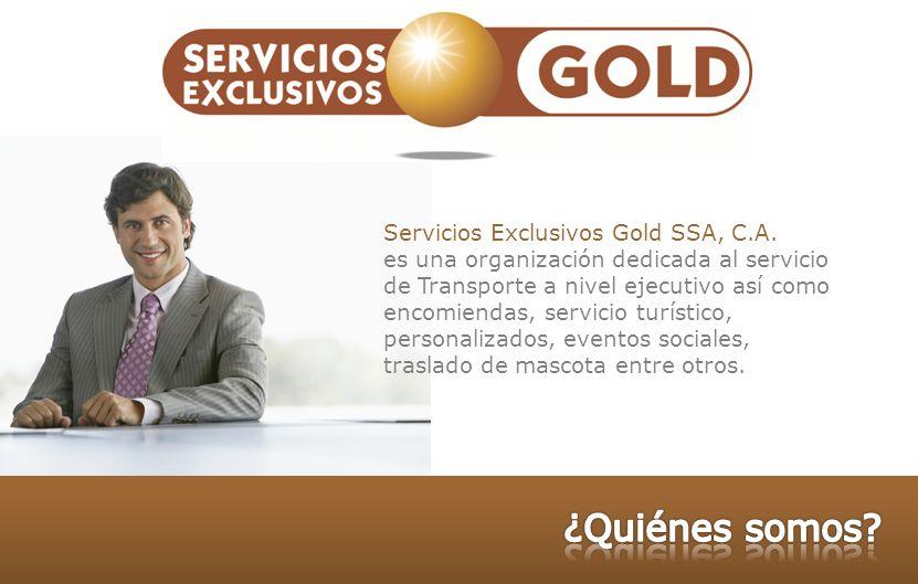 Servicios Exclusivos Gold SSA, C.A. es una organización dedicada al servicio de Transporte a nivel ejecutivo así como encomiendas, servicio turístico,
