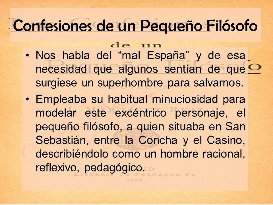 Confesiones de un Pequeño Filósofo Nos habla del mal España y de esa necesidad que algunos sentían de que surgiese un superhombre para salvarnos. Empl