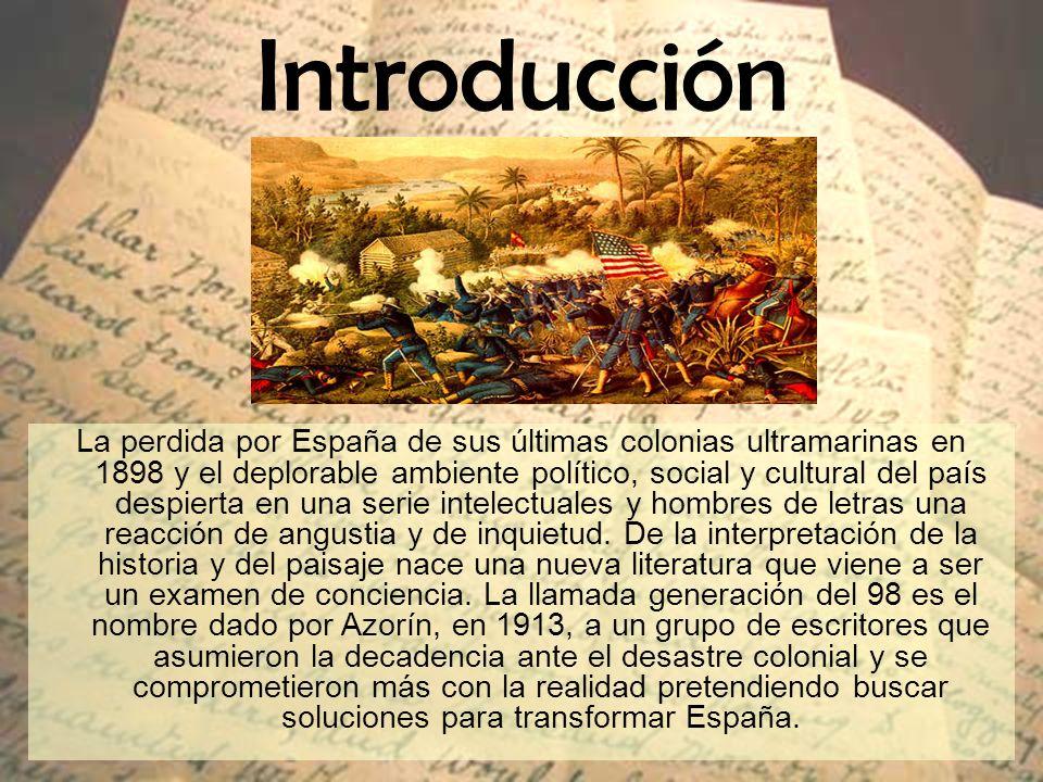 Introducción La perdida por España de sus últimas colonias ultramarinas en 1898 y el deplorable ambiente político, social y cultural del país despiert