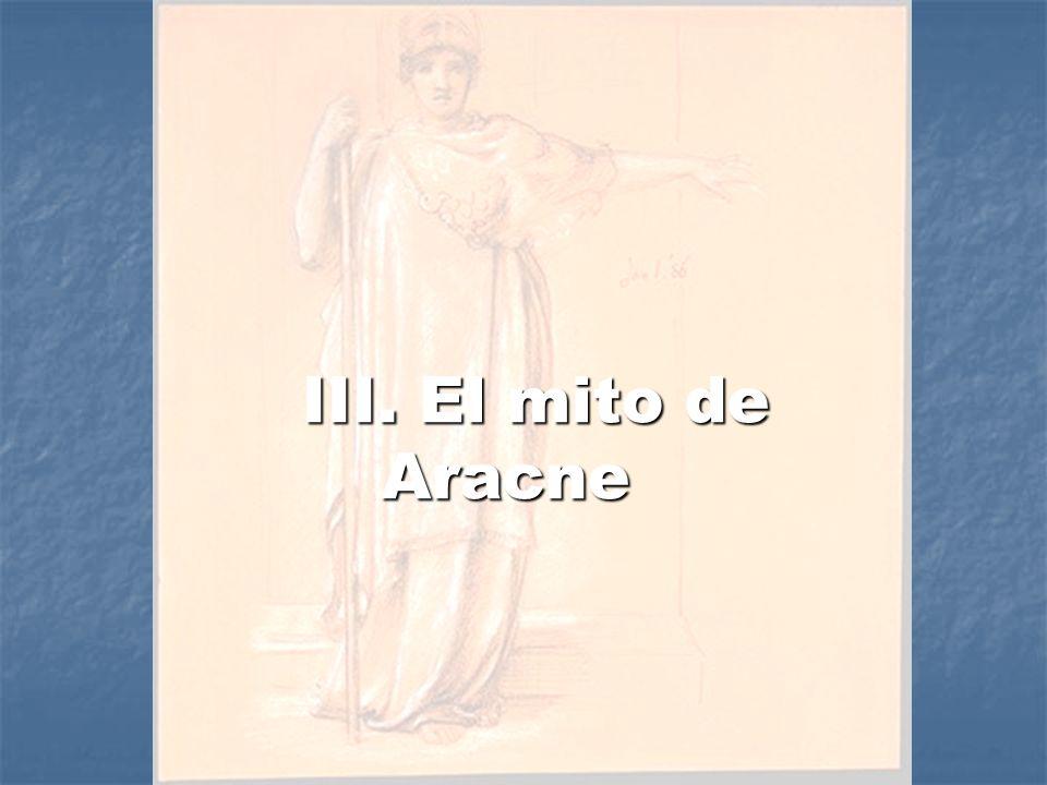 III. El mito de Aracne III. El mito de Aracne