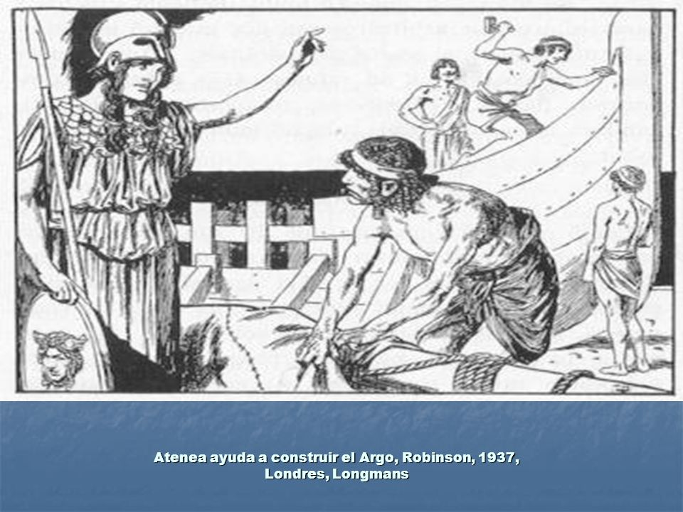 Atenea ayuda a construir el Argo, Robinson, 1937, Londres, Longmans