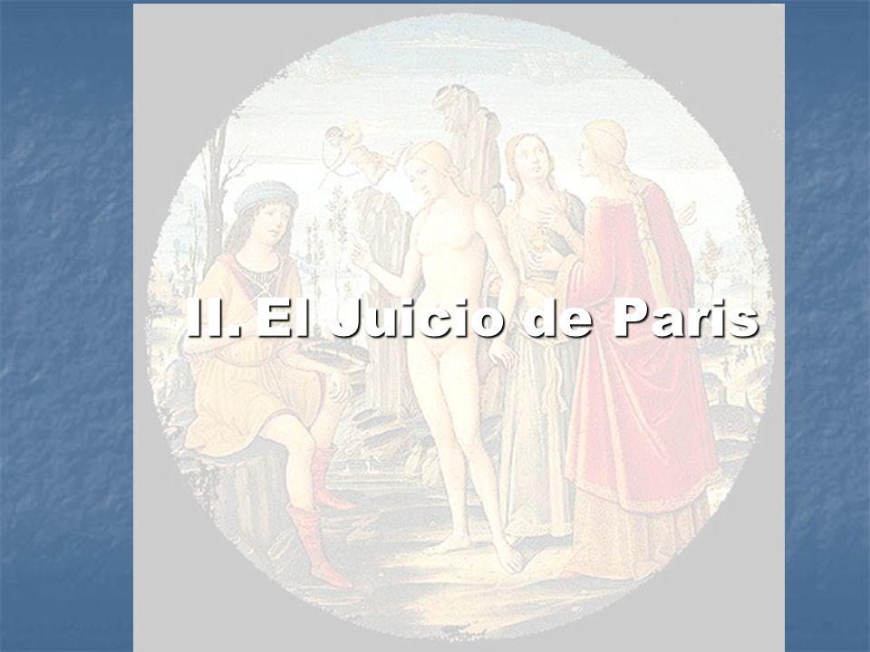II. El Juicio de Paris II. El Juicio de Paris