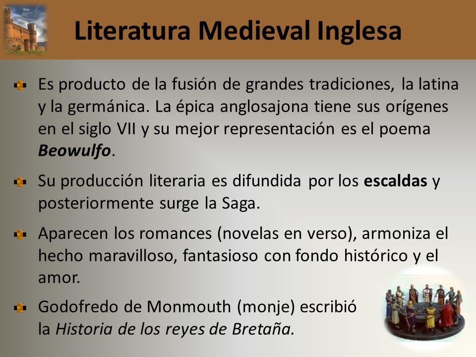 Literatura Medieval Inglesa Es producto de la fusión de grandes tradiciones, la latina y la germánica. La épica anglosajona tiene sus orígenes en el s
