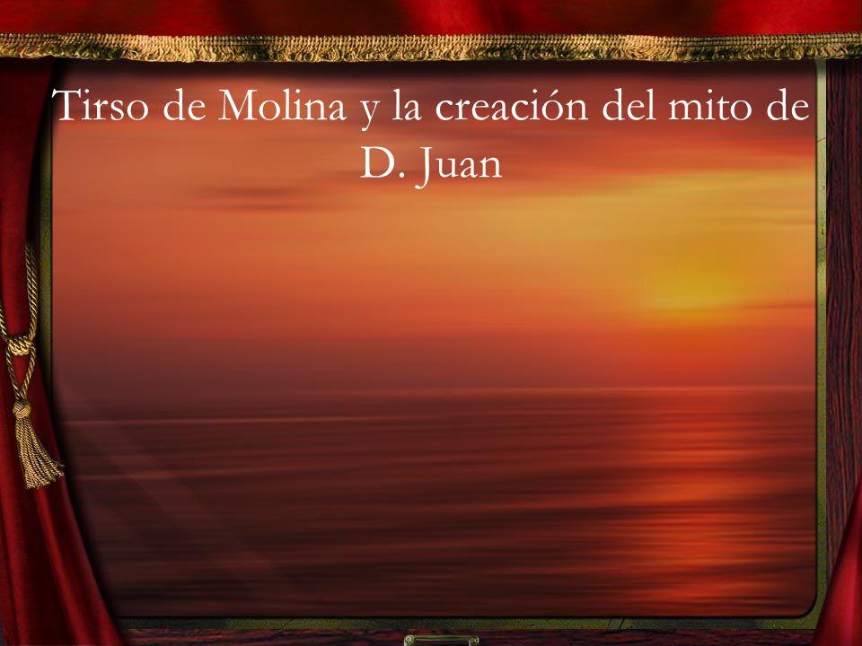 Tirso de Molina y la creación del mito de D. Juan