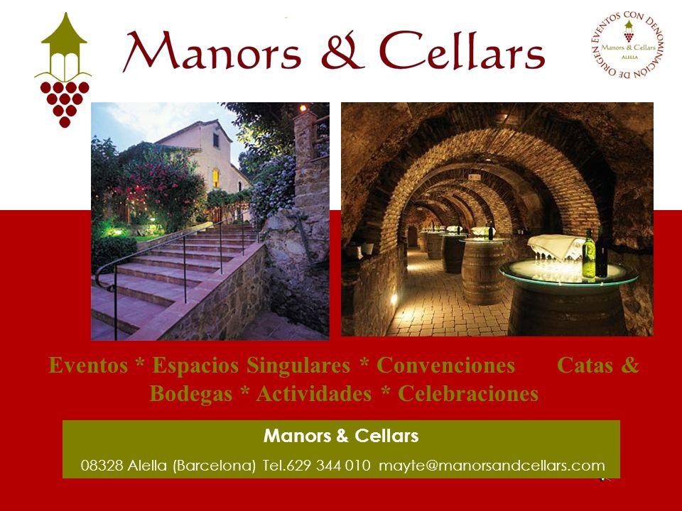 Eventos * Espacios Singulares * Convenciones Catas & Bodegas * Actividades * Celebraciones Manors & Cellars 08328 Alella (Barcelona) Tel.629 344 010 m