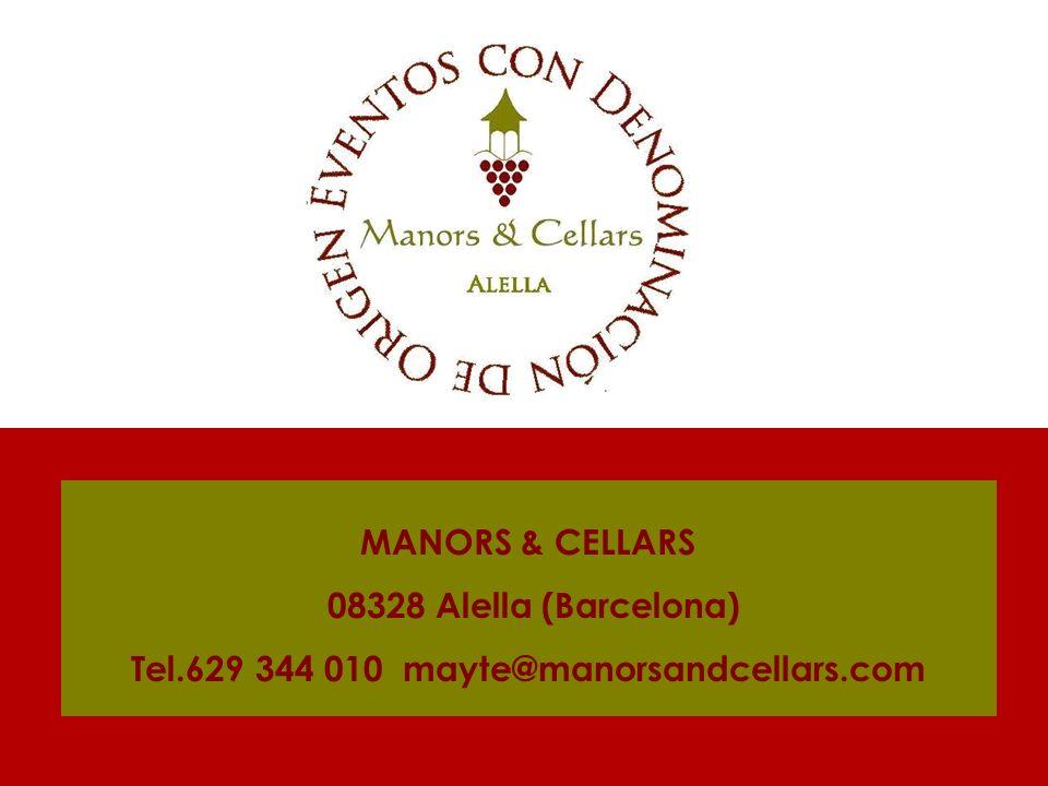 MANORS & CELLARS 08328 Alella (Barcelona) Tel.629 344 010 mayte@manorsandcellars.com