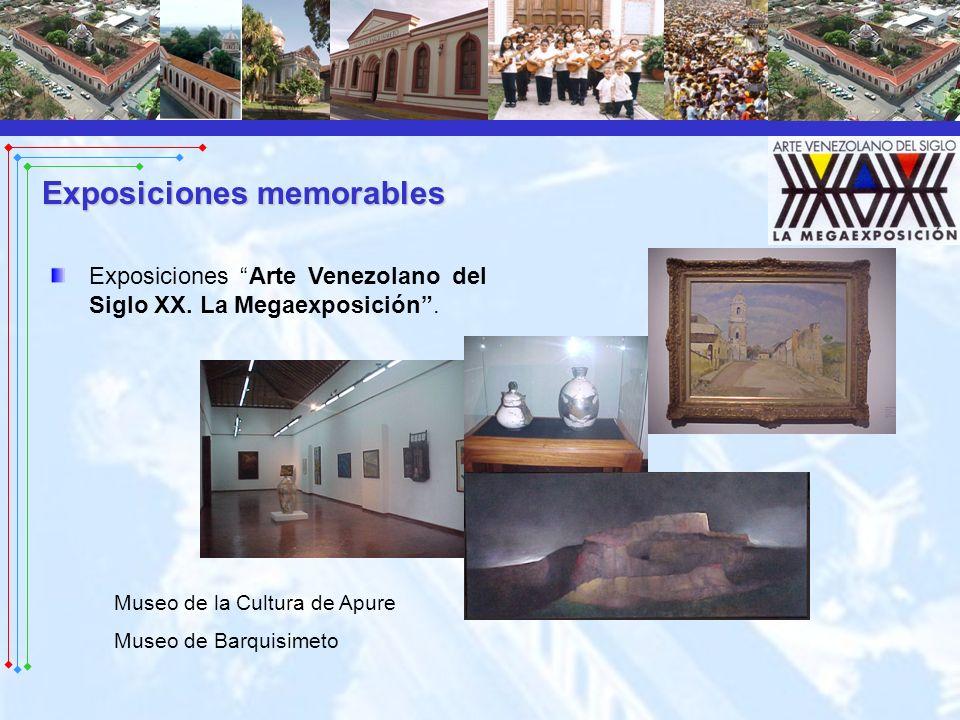 Exposiciones Arte Venezolano del Siglo XX. La Megaexposición. Exposiciones memorables Museo de la Cultura de Apure Museo de Barquisimeto