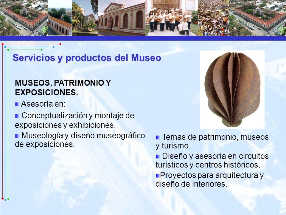 MUSEOS, PATRIMONIO Y EXPOSICIONES. Asesoría en: Conceptualización y montaje de exposiciones y exhibiciones. Museología y diseño museográfico de exposi