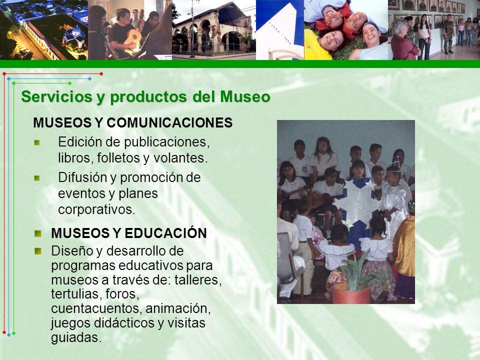 MUSEOS Y COMUNICACIONES Edición de publicaciones, libros, folletos y volantes. Difusión y promoción de eventos y planes corporativos. MUSEOS Y EDUCACI