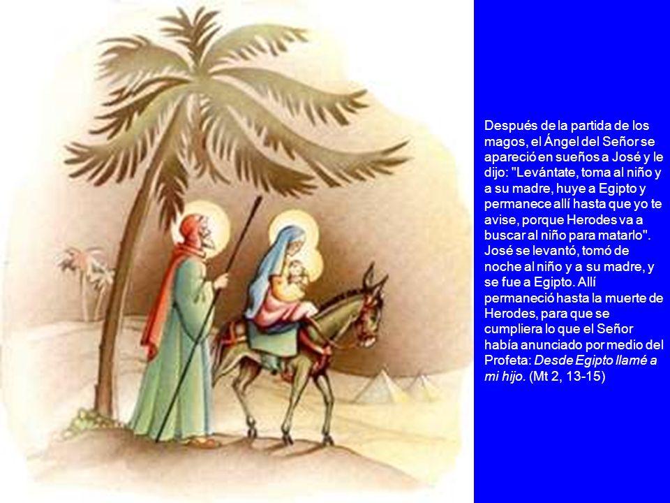 Después de la partida de los magos, el Ángel del Señor se apareció en sueños a José y le dijo: