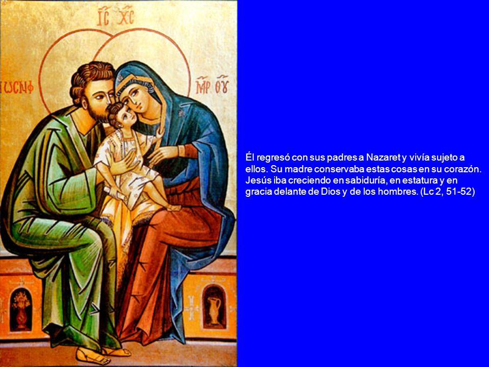 Él regresó con sus padres a Nazaret y vivía sujeto a ellos. Su madre conservaba estas cosas en su corazón. Jesús iba creciendo en sabiduría, en estatu