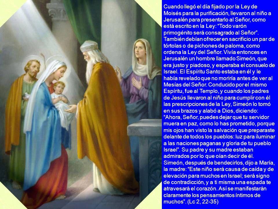 Cuando llegó el día fijado por la Ley de Moisés para la purificación, llevaron al niño a Jerusalén para presentarlo al Señor, como está escrito en la