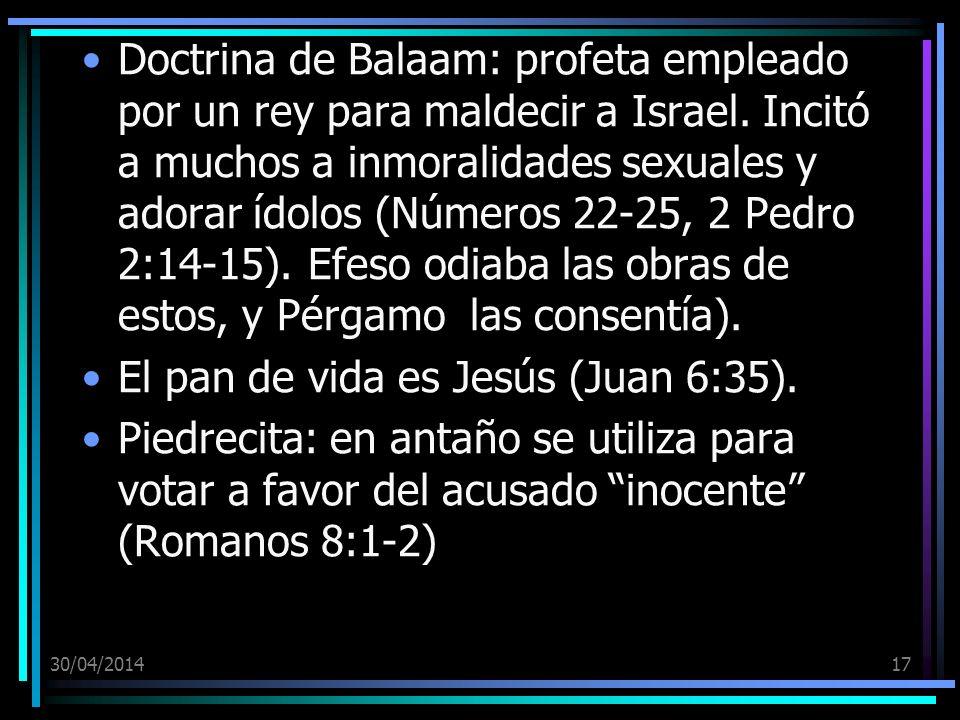 30/04/201417 Doctrina de Balaam: profeta empleado por un rey para maldecir a Israel. Incitó a muchos a inmoralidades sexuales y adorar ídolos (Números