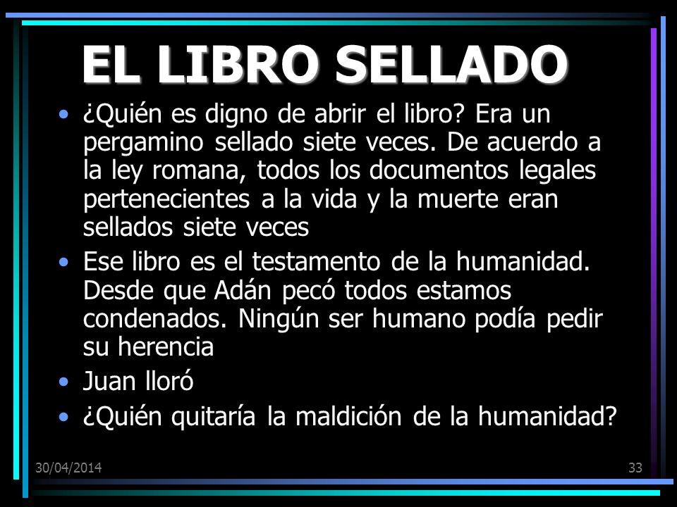 30/04/201433 EL LIBRO SELLADO ¿Quién es digno de abrir el libro.