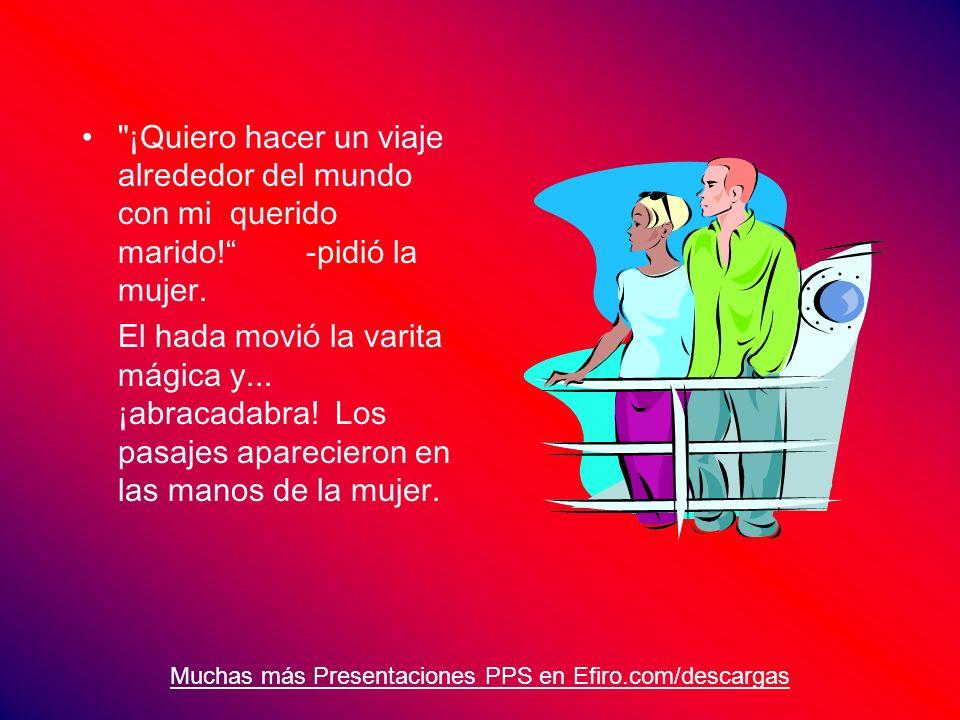 Muchas más Presentaciones PPS en Efiro.com/descargas Después le tocó el turno al marido.