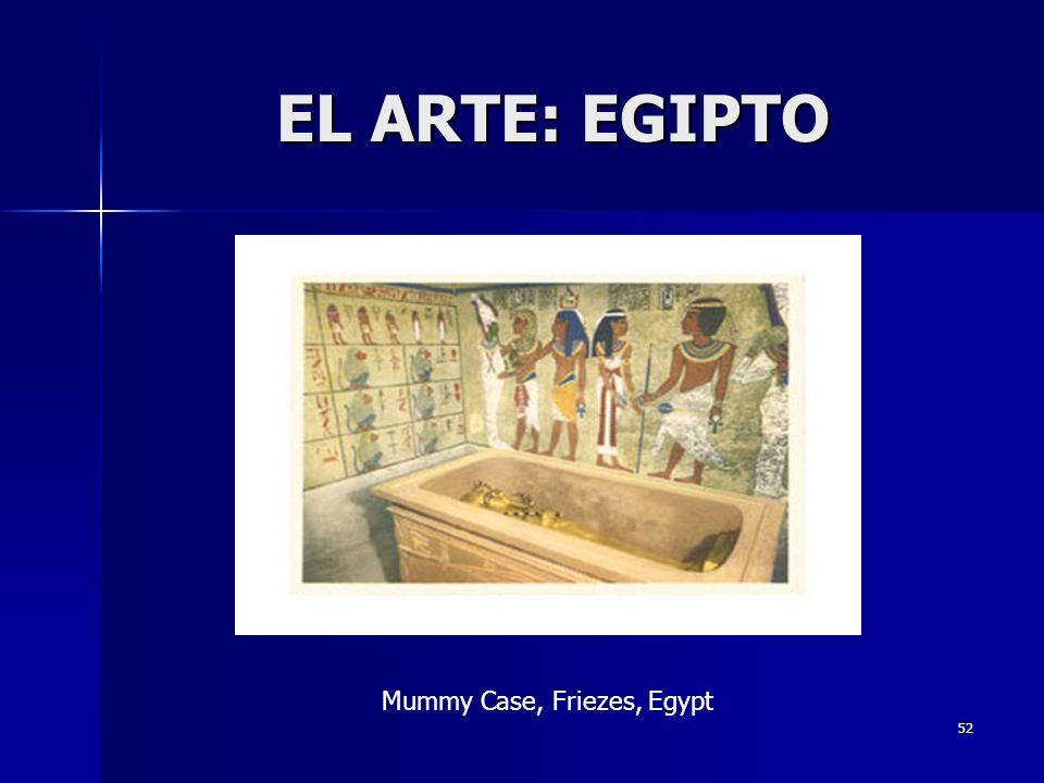 52 EL ARTE: EGIPTO Mummy Case, Friezes, Egypt