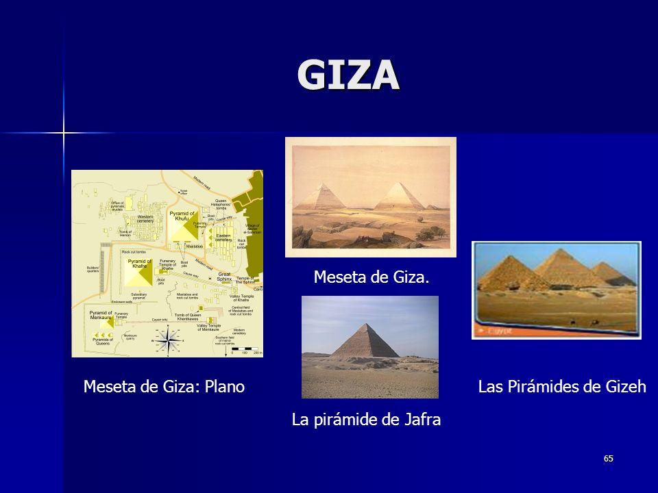 65 Meseta de Giza. Meseta de Giza: Plano La pirámide de Jafra Las Pirámides de Gizeh GIZA
