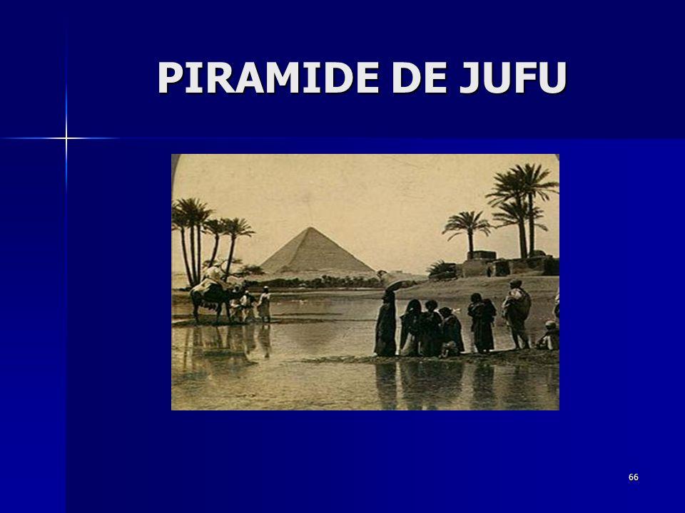 66 PIRAMIDE DE JUFU