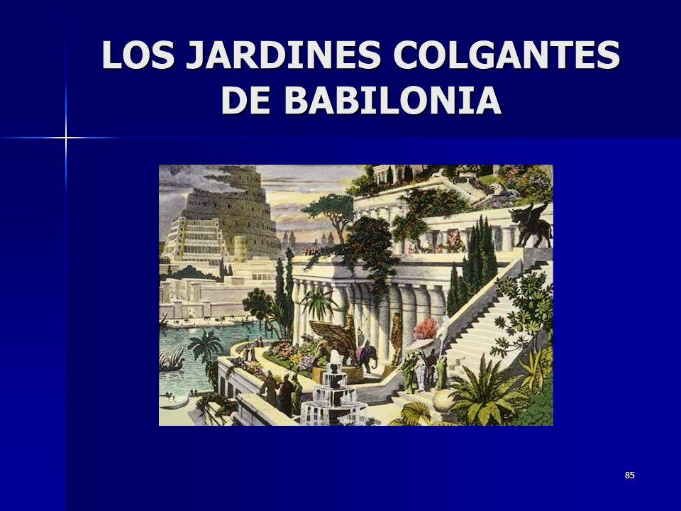 85 LOS JARDINES COLGANTES DE BABILONIA
