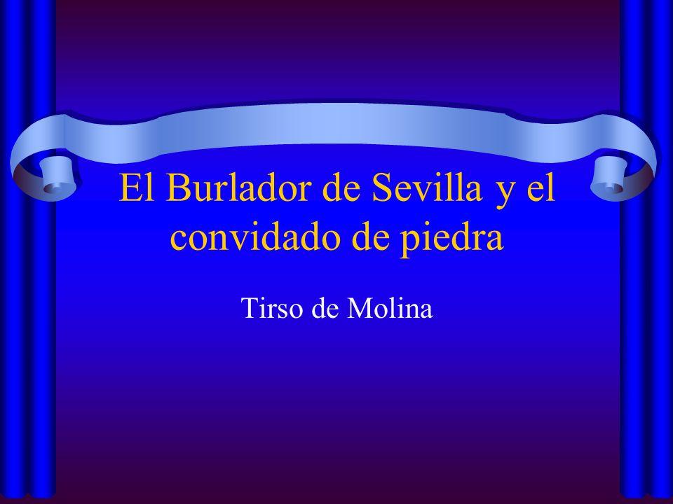 El Burlador de Sevilla y el convidado de piedra Tirso de Molina
