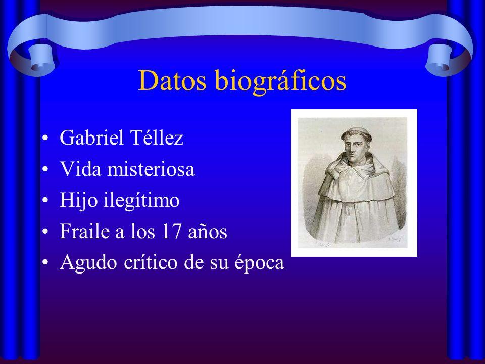 Datos biográficos Gabriel Téllez Vida misteriosa Hijo ilegítimo Fraile a los 17 años Agudo crítico de su época