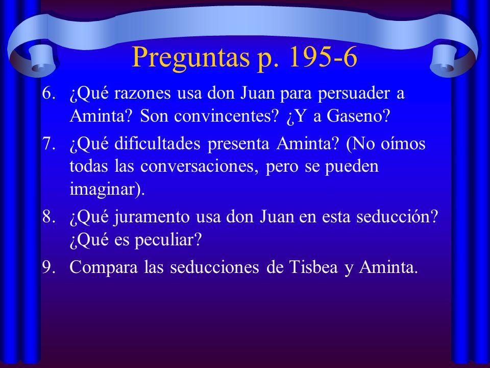 Preguntas p.195-6 6.¿Qué razones usa don Juan para persuader a Aminta.