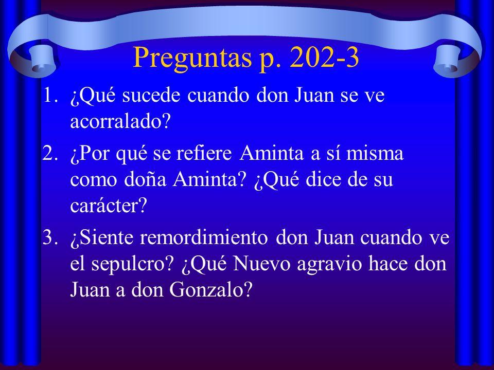 Preguntas p.202-3 1.¿Qué sucede cuando don Juan se ve acorralado.