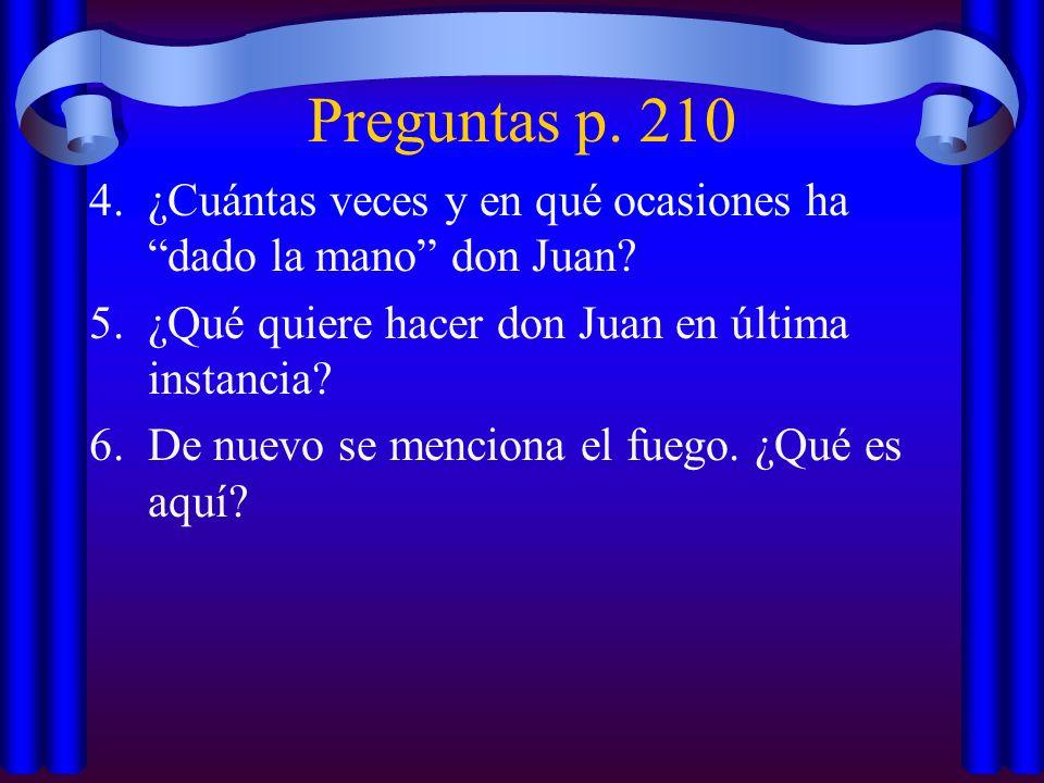 Preguntas p.210 4.¿Cuántas veces y en qué ocasiones hadado la mano don Juan.