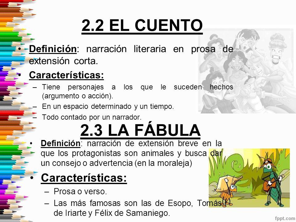 2.2 EL CUENTO Definición: narración literaria en prosa de extensión corta.