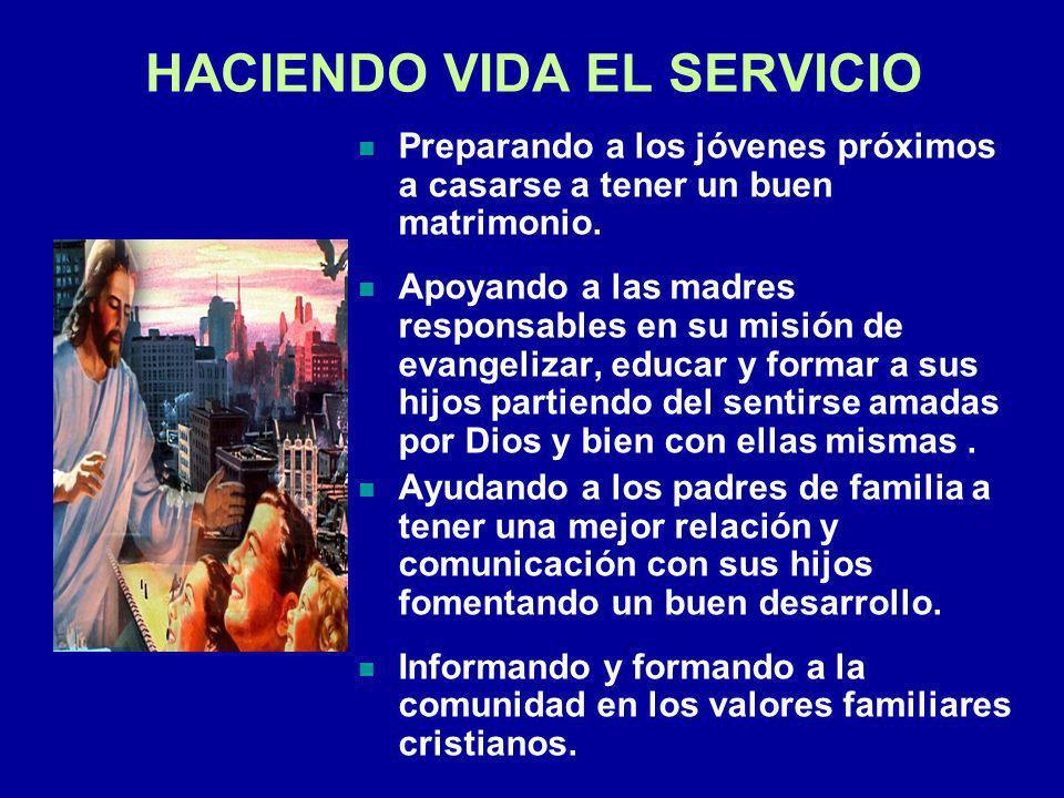 HACIENDO VIDA EL SERVICIO Preparando a los jóvenes próximos a casarse a tener un buen matrimonio.