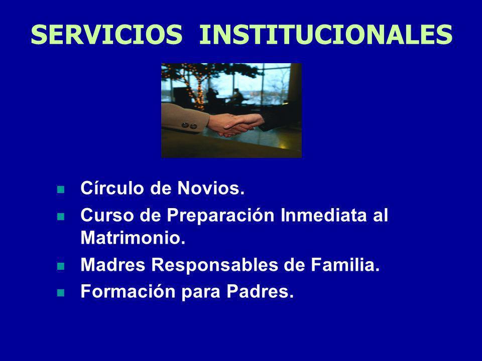 SERVICIOS INSTITUCIONALES Círculo de Novios.Curso de Preparación Inmediata al Matrimonio.