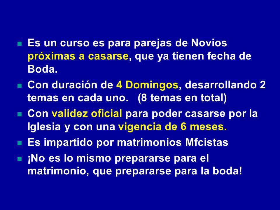 Es un curso es para parejas de Novios próximas a casarse, que ya tienen fecha de Boda.