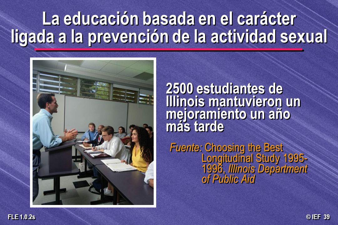 © IEF 39 FLE 1.0.2s 2500 estudiantes de Illinois mantuvieron un mejoramiento un año más tarde Fuente: Choosing the Best Longitudinal Study 1995- 1996,