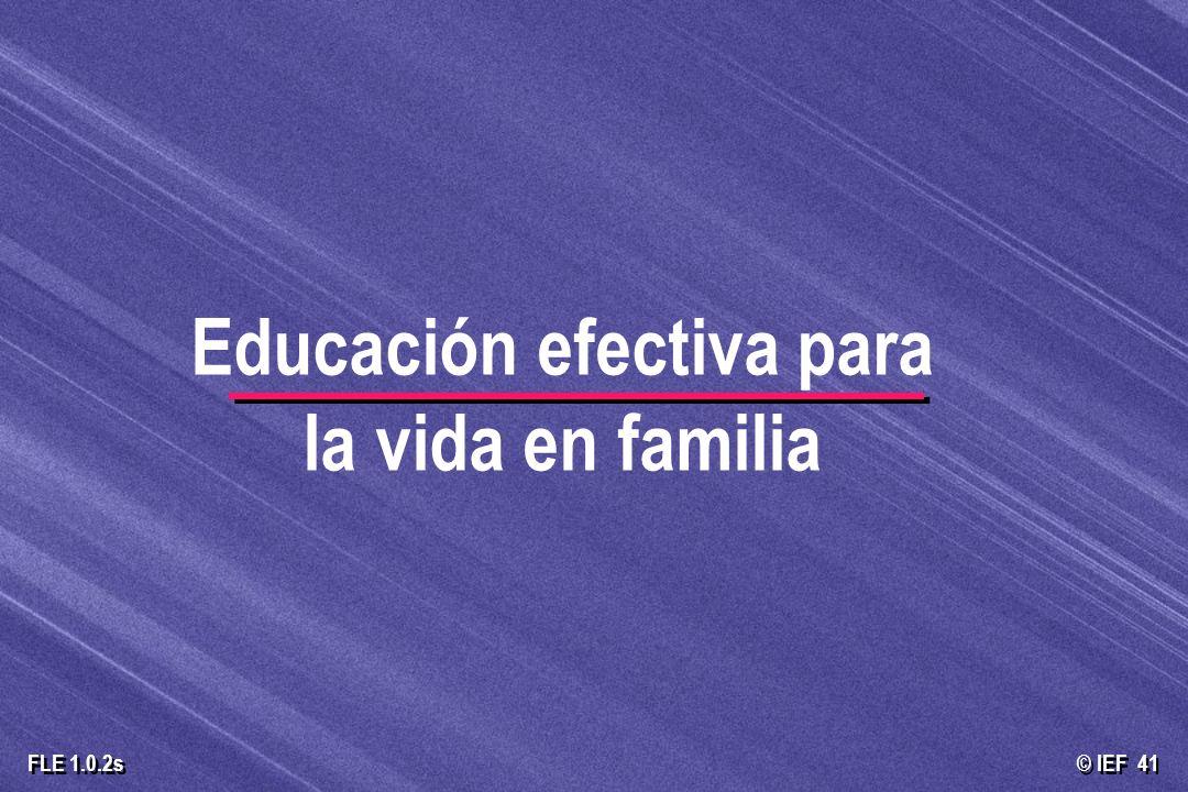 © IEF 41 FLE 1.0.2s Educación efectiva para la vida en familia