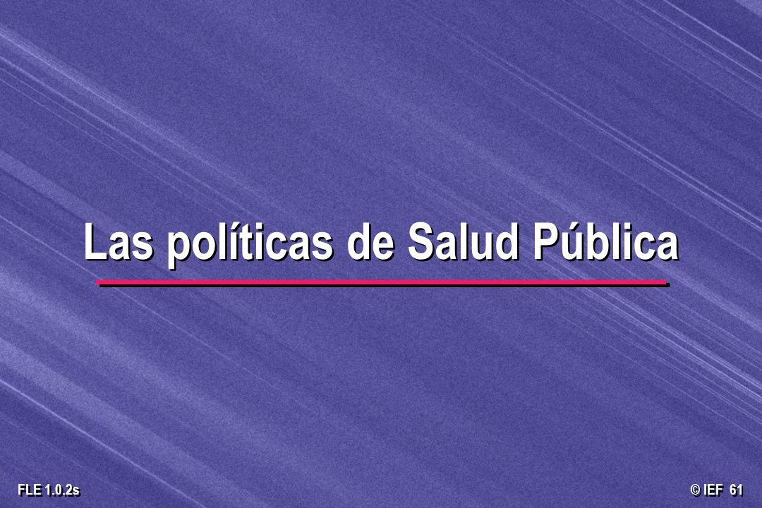 © IEF 61 FLE 1.0.2s Las políticas de Salud Pública