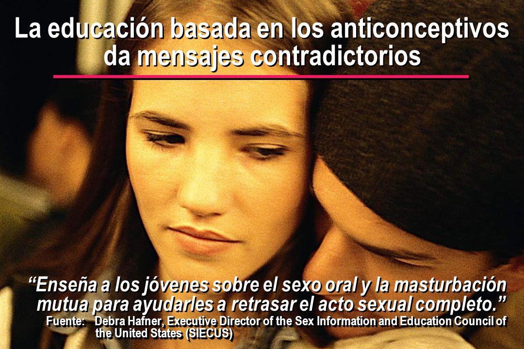 © IEF 67 FLE 1.0.2s Enseña a los jóvenes sobre el sexo oral y la masturbación mutua para ayudarles a retrasar el acto sexual completo. Fuente:Debra Ha