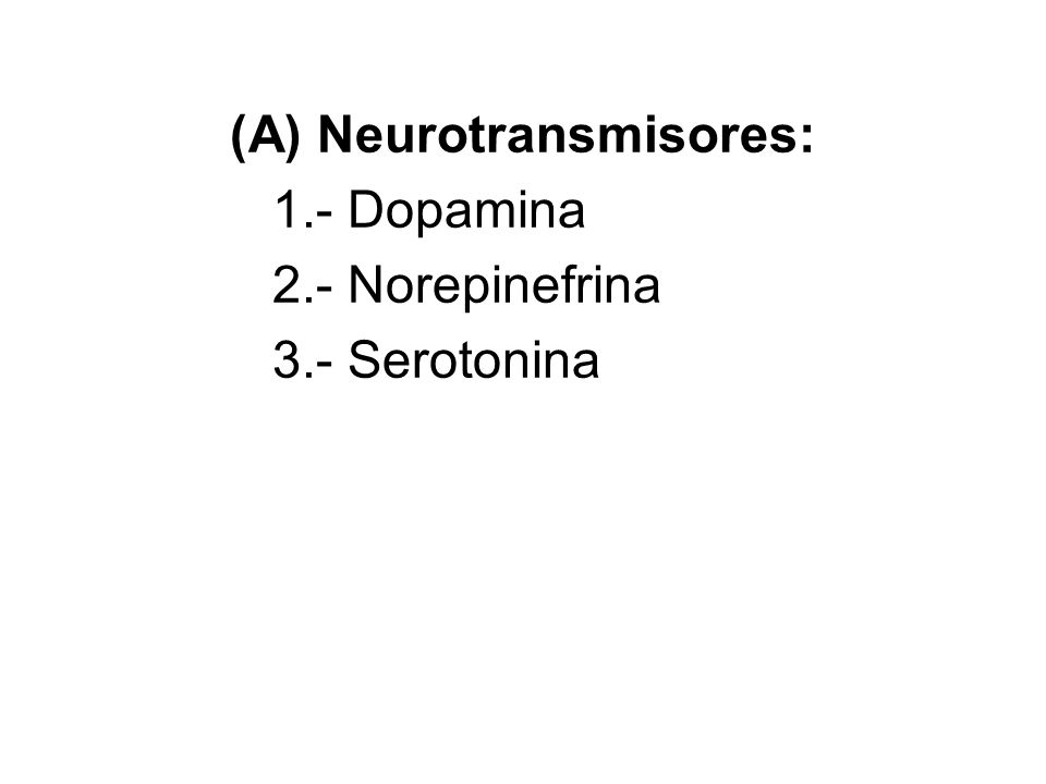 1.- Dopamina - Focalización e incremento de la atención.